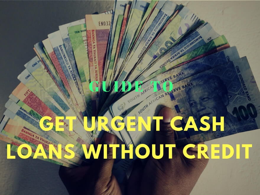 How to Get Urgent Cash Loans without No Credit Check in South Africa