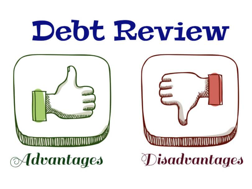 Debt Review: Advantages and Disadvantages