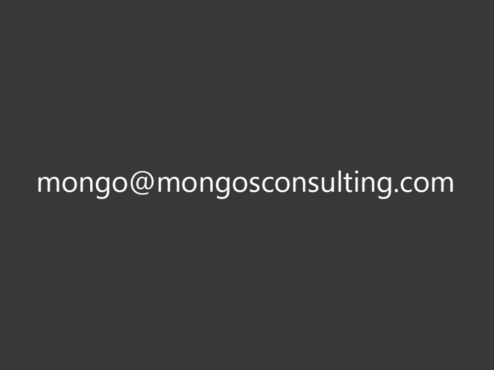Mongo's EMail address is mongo@mongosconsulting.com
