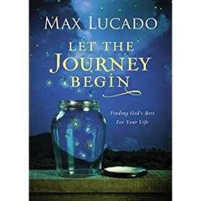 Let the Journey Begin - Max Lucado