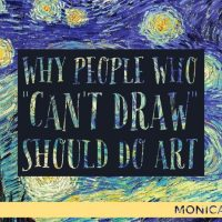 "Why People Who ""Can't Draw"" Should Do Art 