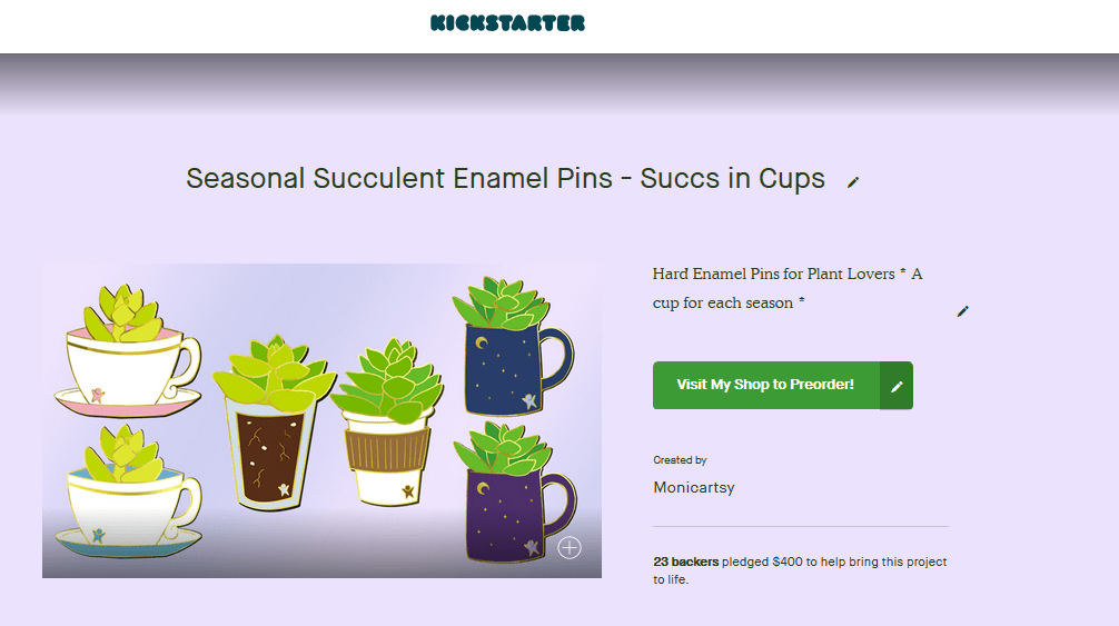 A screenshot of my completed Kickstarter campaign, featuring an image of my 4 succulents in cups designs (with 2 additional color variations for a total of 6 pins)