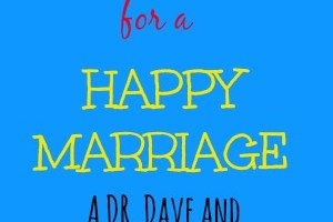 10 Rules for a Happy Marriage: A Dr. Dave and Monica VLOG