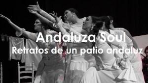 Andaluza Soul retratos de un patio Andaluz