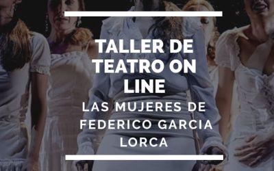 Taller de Teatro online lorquiano y expresión del cuerpo. Las mujeres de Lorca. Nivel I y II
