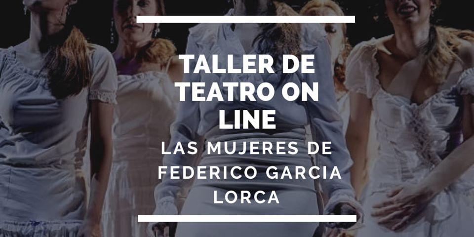 Taller de Teatro lorquiano y expresión del cuerpo. Las mujeres de Lorca. Nivel I y II