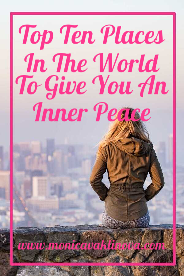 Top Ten Places Around The World To Give You An Inner Peace