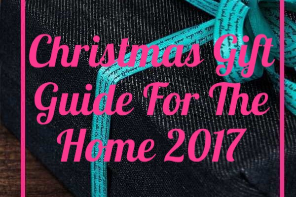 Christmas Gift Guide For The Home 2017