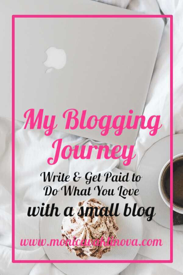 My Blogging Journey – Write & Get Paid to Do What You Love with a Small Blog