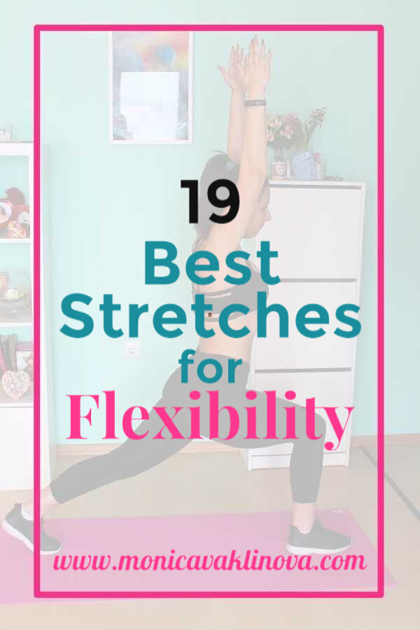 19 Best Stretches For Flexibility