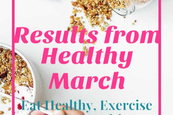 Results from Healthy March – Eat Healthy, Exercise and Live Healthy