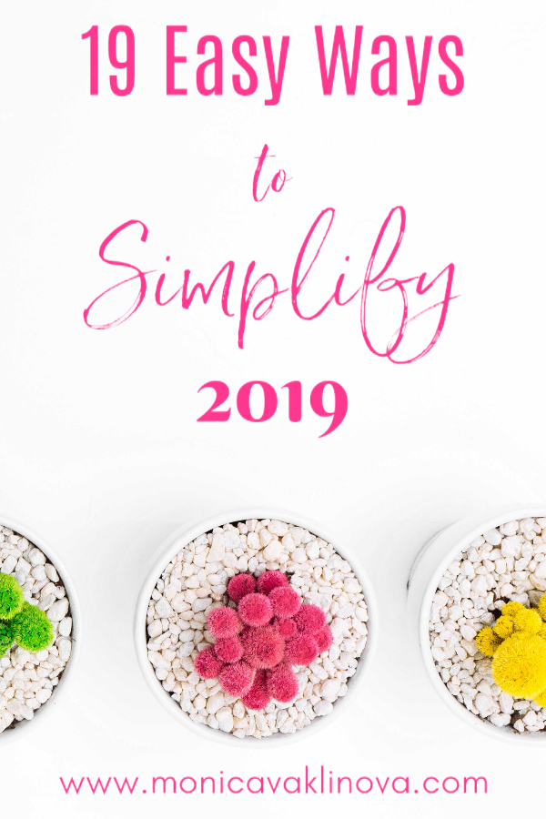 19 Easy Ways to Simplify Your Life in 2019