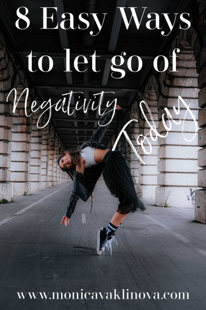 8 easy ways to let go of negativity today