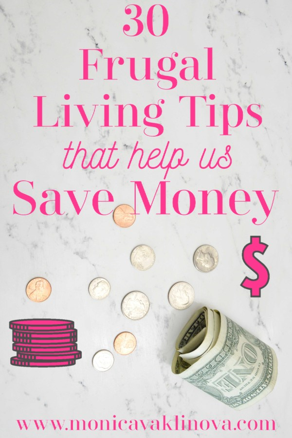 30 Frugal Living Tips That Help Us Save Money