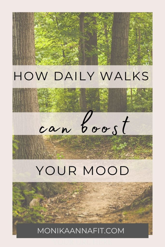 How daily walks can boost your mood. Monikaannafit.com