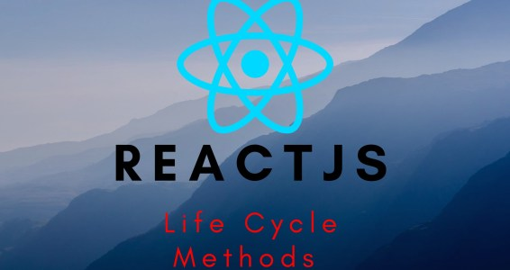 React JS – Life Cycle Methods In React