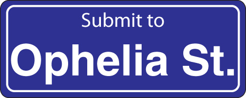 Ophelia Street Submissions