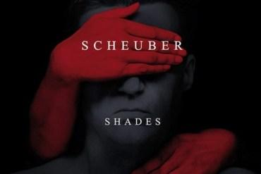 SCHEUBER – Shades