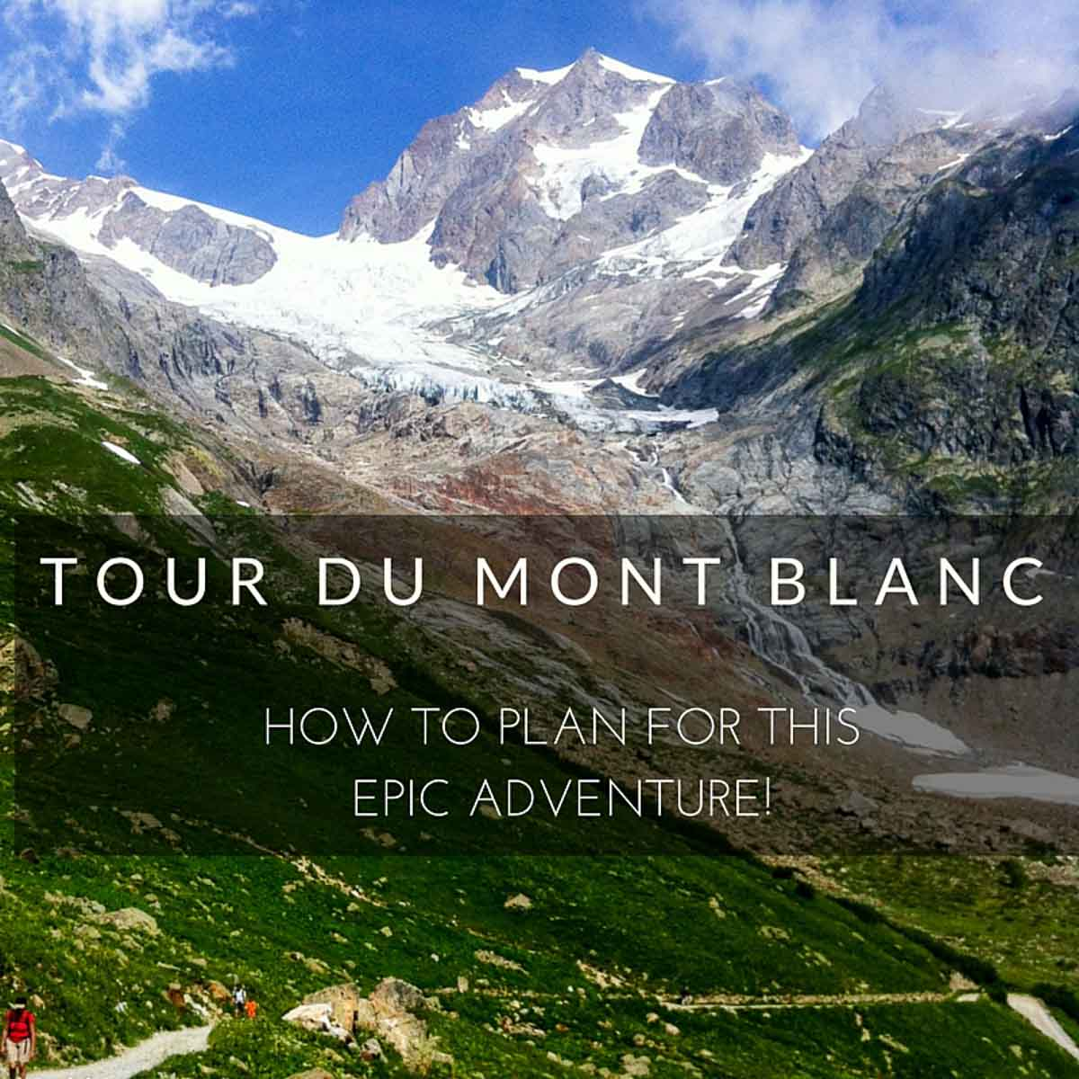 Tour du Mont Blanc is one of the best hikes in Europe that goes through France, Italy and Switzerland.