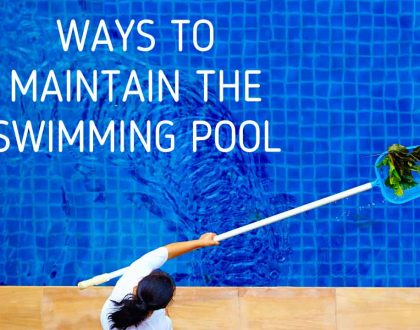 Ways To maintain The Swimming Pool