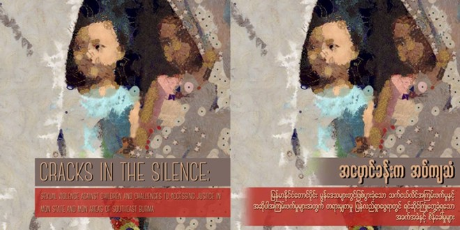 """Cracks in the Silence: Sexual violence against children and challenges to accessing justice in Mon State and Mon areas of southeast Burma"": WCRP"