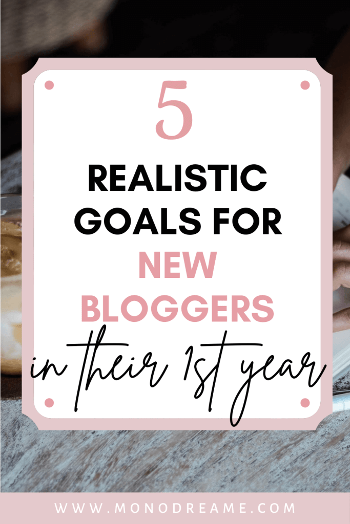 realistic goals for new bloggers