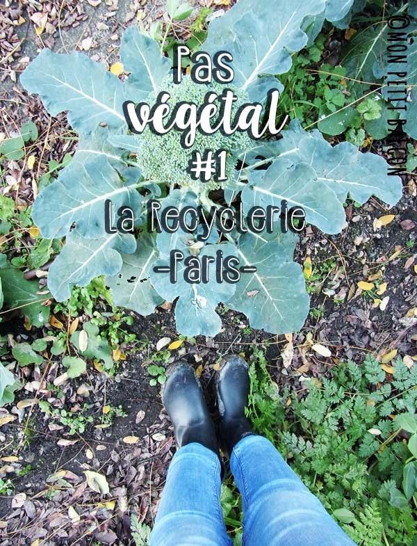 Pas végétal #1 - à la découverte de La recyclerie ferme urbaine en plein Paris