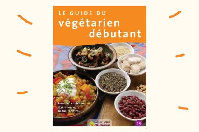 le guide végétarien débutant, l'association végétarienne de france - livre pour cuisiner végétarien au quotidien
