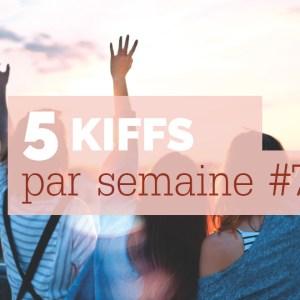 5 kiffs par semaine #7