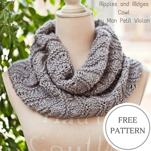 Ripples And Ridges Cowl - free knitting pattern by Mon Petit Violon