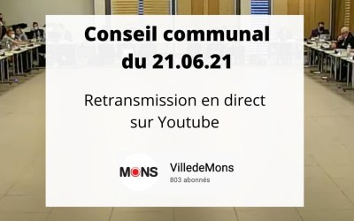 Conseil Communal lundi 21 juin 2021 18h à revoir sur YouTube