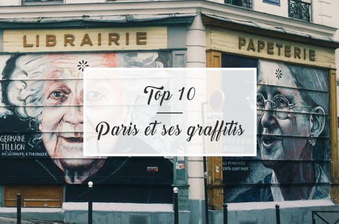 TOP 10 : Paris et ses graffitis