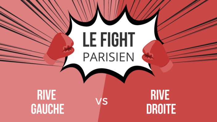 Fight : Rive Gauche VS Rive Droite