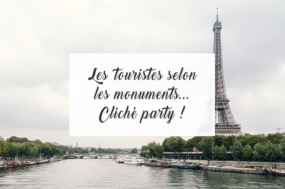 Les touristes selon les monuments... Clichés party !