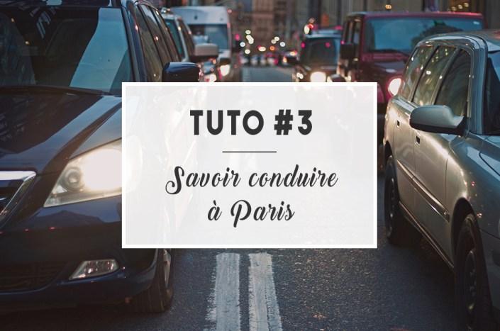 TUTO #3 : Savoir conduire à Paris