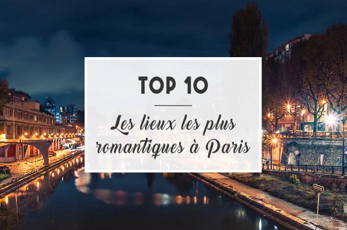 Top 10 : Les lieux les plus romantiques à Paris