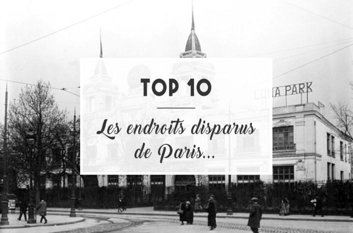 Top 10: Les endroits disparus de Paris...