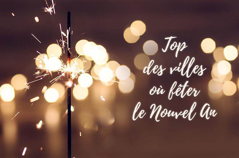 TOP DES VILLES POUR FÊTER LE NOUVEL AN