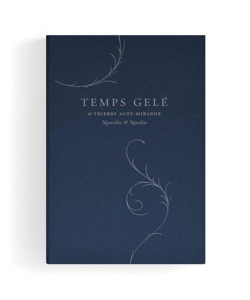 Temps gelé Thierry Acot-Mirande Monsieur Toussaint Louverture