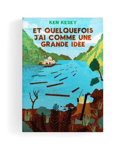 Et quelquefois j'ai comme une grande idée Ken Kesey Monsieur Toussaint Louverture