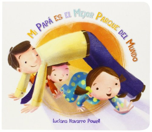 cuentos para el día del padre - mi papa es el mejor parque del mundo