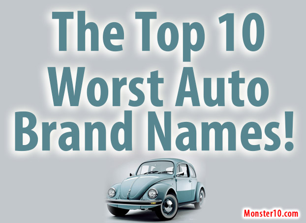 The Top 10 Worst Auto Brand Names