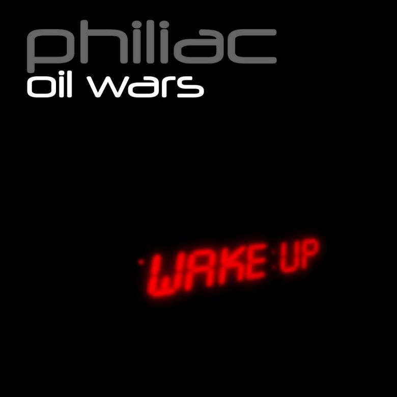 """Philiac """"Oil Wars"""" Album Cover"""