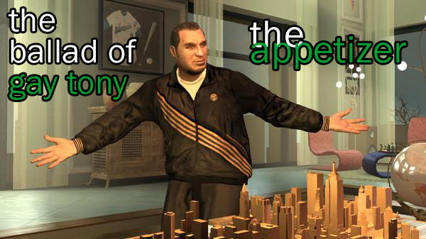 The Appetizer GTA The Ballad Of Gay Tony MonsterVine