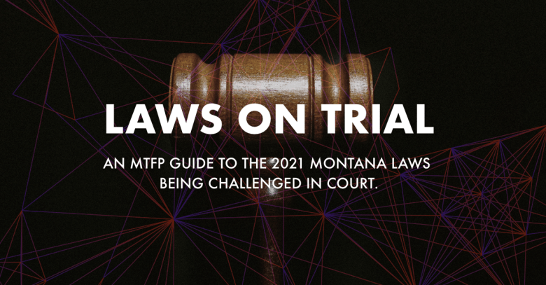 Laws on Trial Montana Free Press