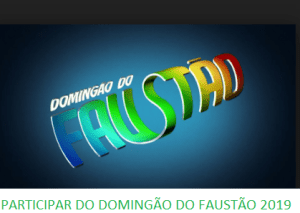 PARTICIPAR DO DOMINGÃO DO FAUSTÃO 2019