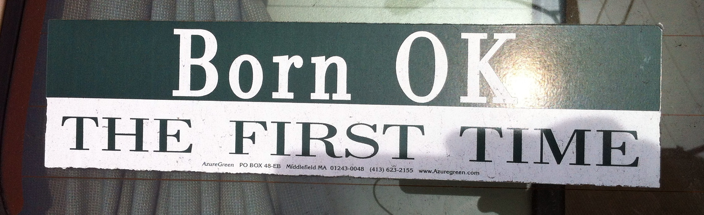 Bumpersticker Born OK the First Time