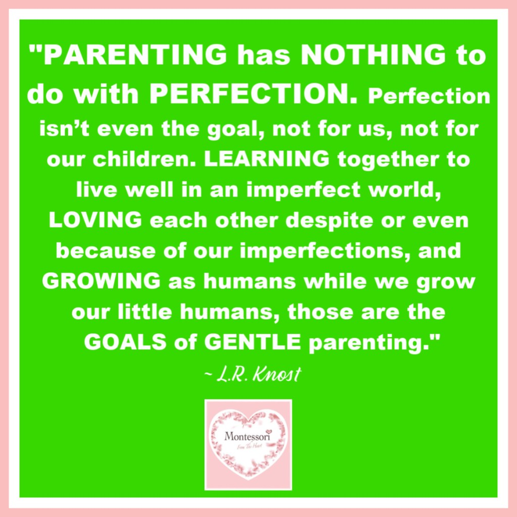 """""""PARENTING has NOTHING to do with PERFECTION. Perfection isn't even the goal, not for us, not for our children."""