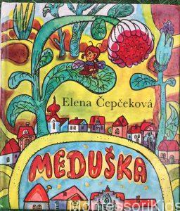 Elena Čepčeková: Meduška