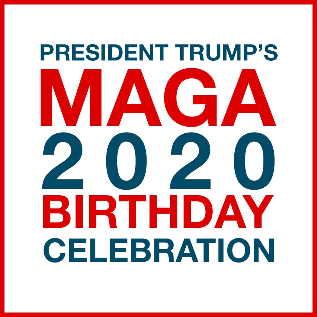 2020 MAGA BIRTHDAY CELEBRATION